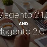 Magento 2 Updates Enhance User Experience, Performance, and Quality