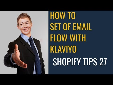 HOW TO SET OF EMAIL FLOW WITH KLAVIYO | SHOPIFY TIPS 27