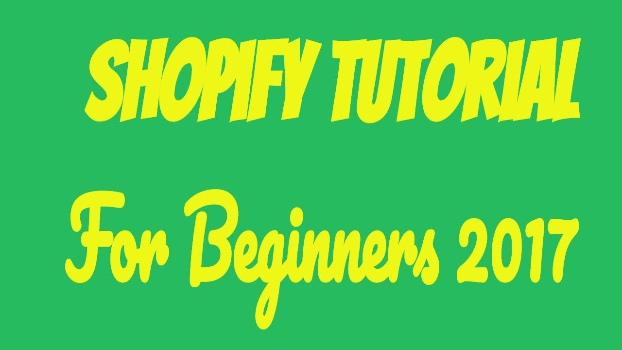 Shopify Tutorial For Beginners 2017 – Create An Online Shopify Store 2017