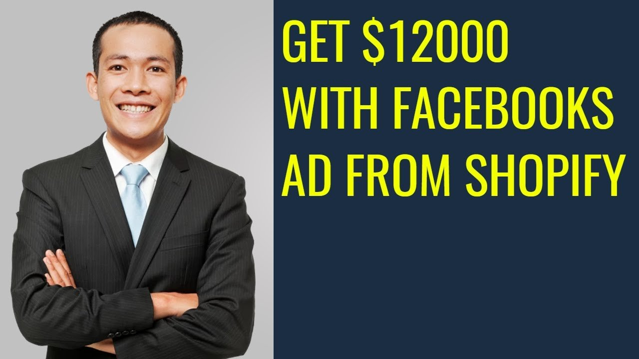 GET $12000 WITH FACEBOOKS AD FROM SHOPIFY