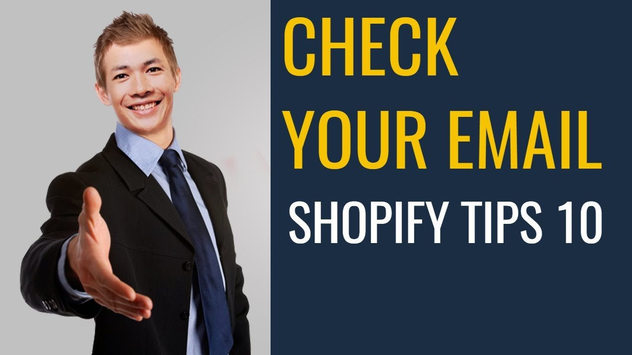 SHOPIFY CHECK YOUR EMAIL |  DROP SHIPPING |  SHOPIFY TIPS 10