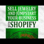 Sell Jewelry And Jumpstart Your Business With Shopify: Sell Jewelry with Shopify   Ebook