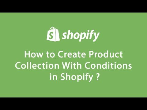 How to Create Collection with Conditions in Shopify?
