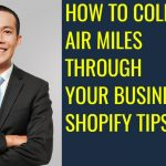 HOW TO COLLECT AIR MILES THROUGH YOUR BUSINESS ON SHOPIFY SHOPIFY TIPS 35