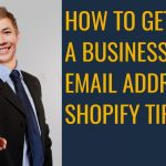 HOW TO GET A BUSINESS EMAIL ADDRESS SHOPIFY TIPS 36